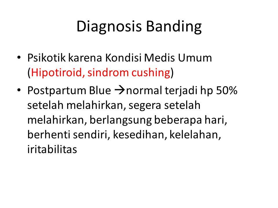 Diagnosis Banding Psikotik karena Kondisi Medis Umum (Hipotiroid, sindrom cushing)