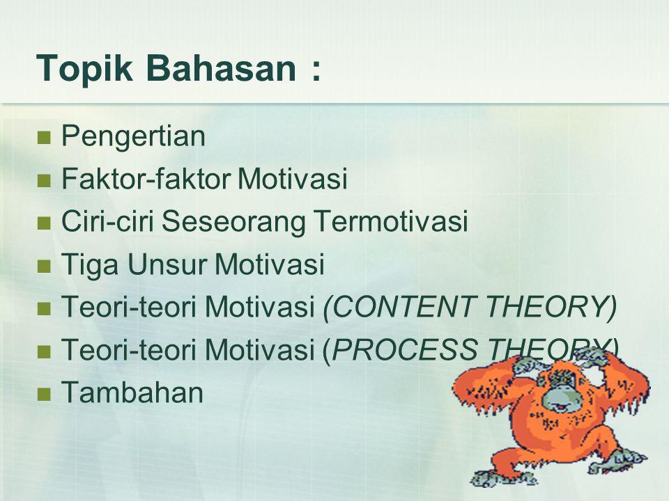 Topik Bahasan : Pengertian Faktor-faktor Motivasi
