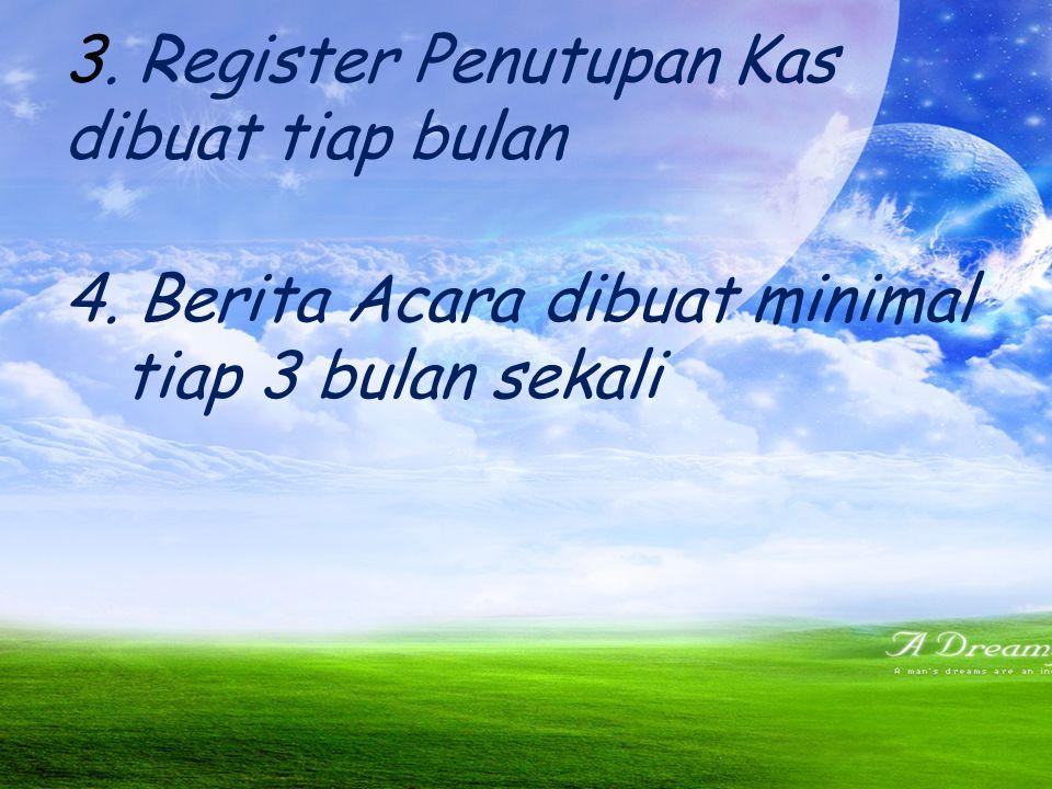 3. Register Penutupan Kas dibuat tiap bulan