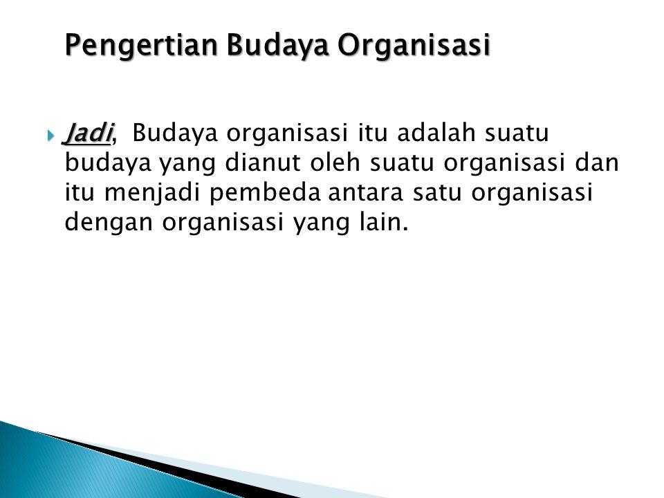 Pengertian Budaya Organisasi