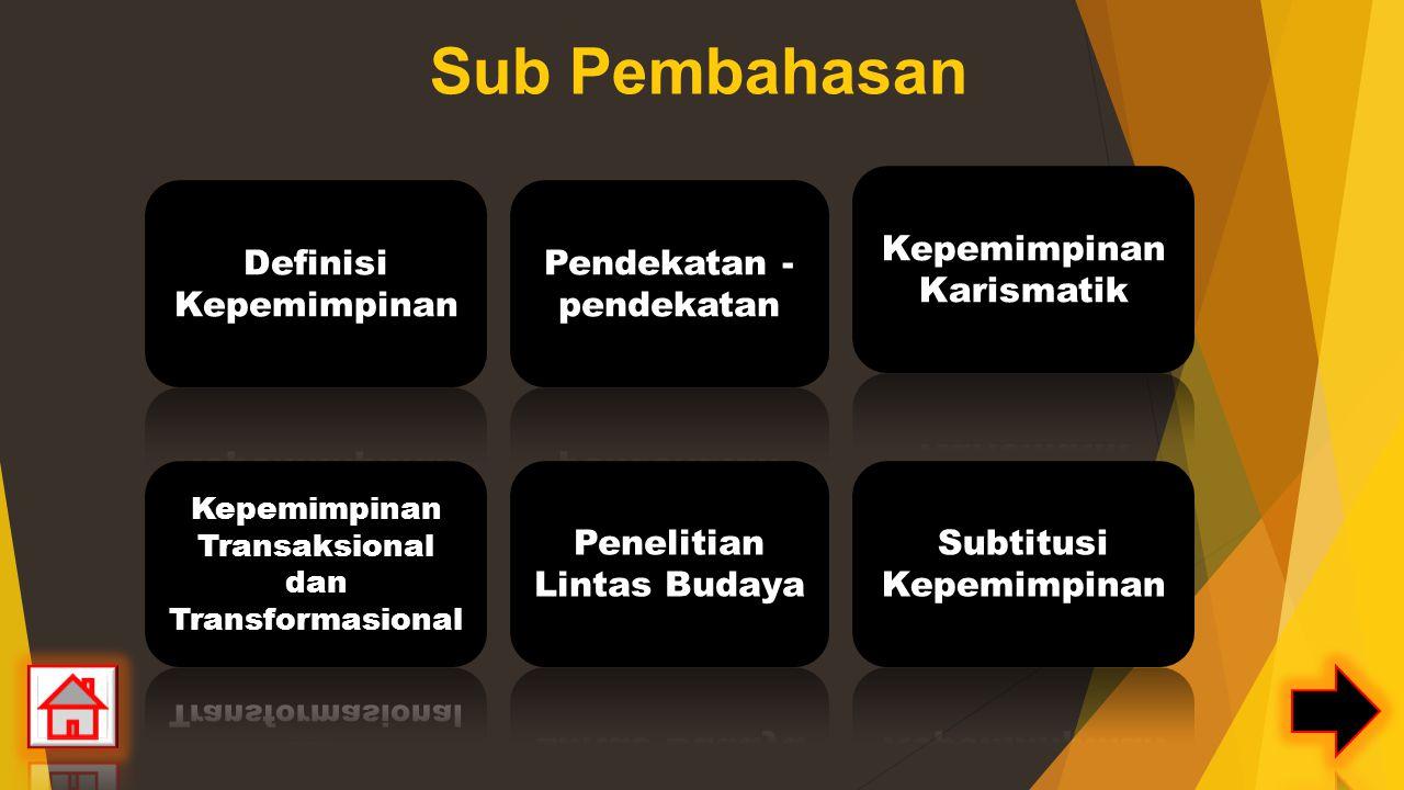 Sub Pembahasan Kepemimpinan Karismatik Definisi Kepemimpinan
