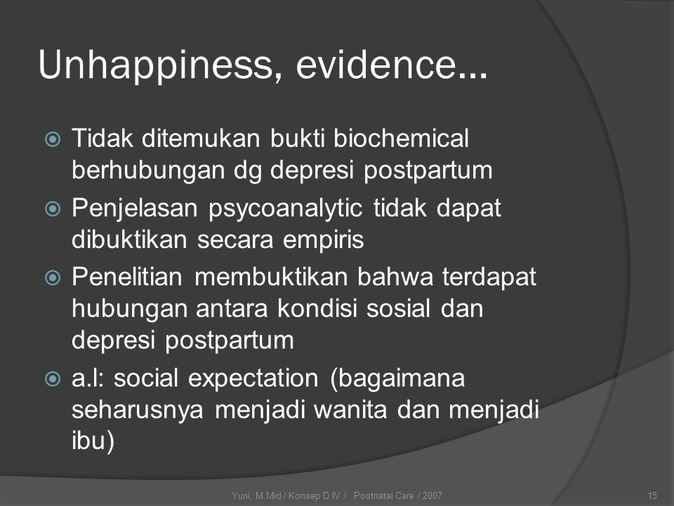 Unhappiness, evidence…