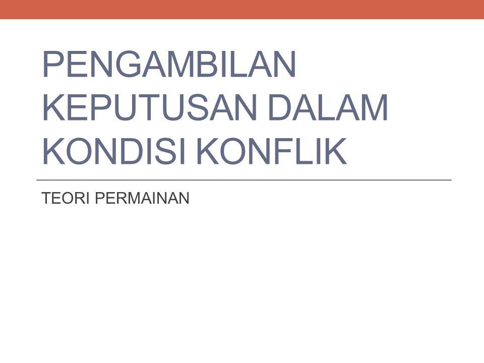 Pengambilan Keputusan dalam Kondisi Konflik