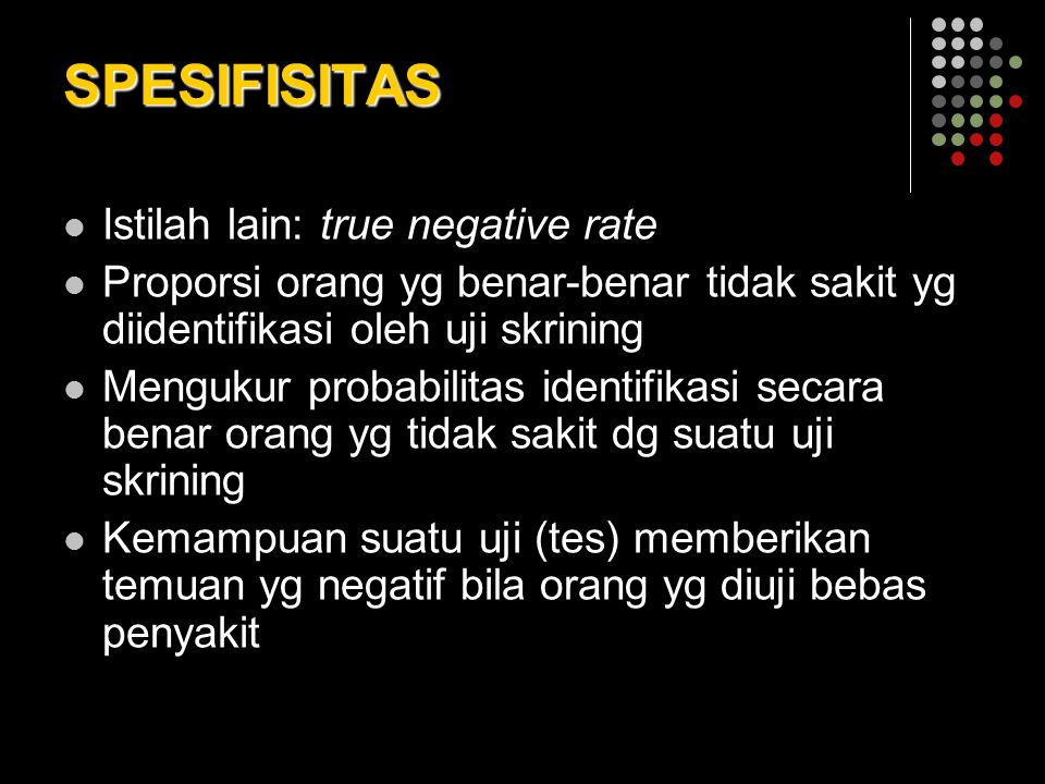 SPESIFISITAS Istilah lain: true negative rate