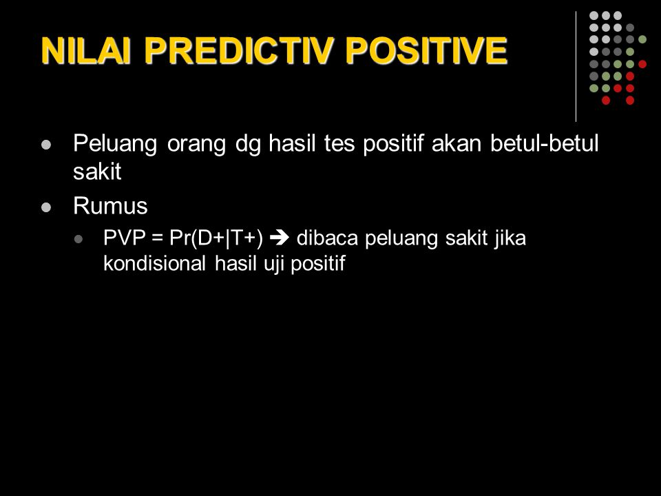 NILAI PREDICTIV POSITIVE