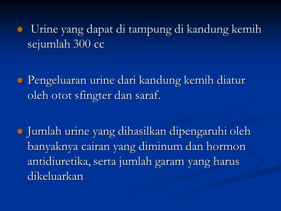 Urine yang dapat di tampung di kandung kemih sejumlah 300 cc
