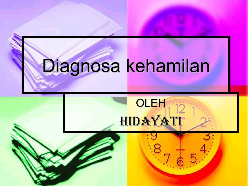 Diagnosa kehamilan OLEH hidayati