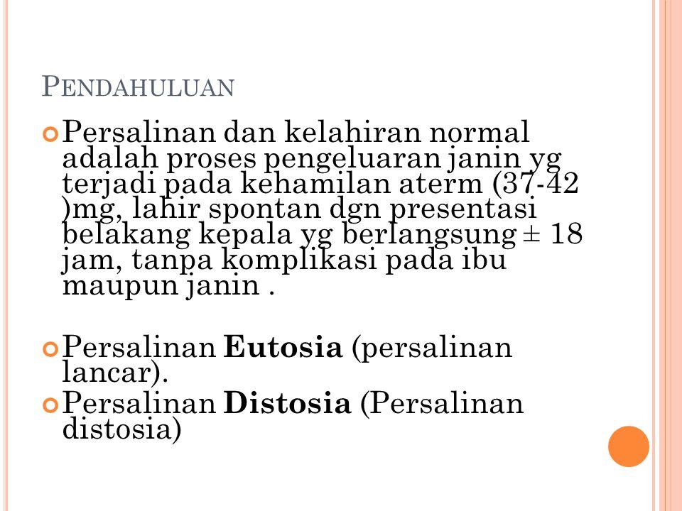 Persalinan Eutosia (persalinan lancar).