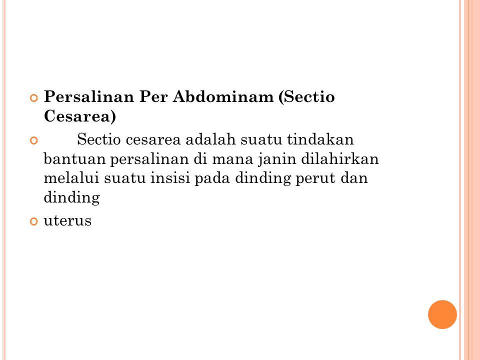 Persalinan Per Abdominam (Sectio Cesarea)
