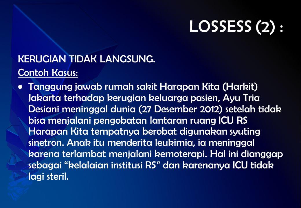 LOSSESS (2) : KERUGIAN TIDAK LANGSUNG. Contoh Kasus: