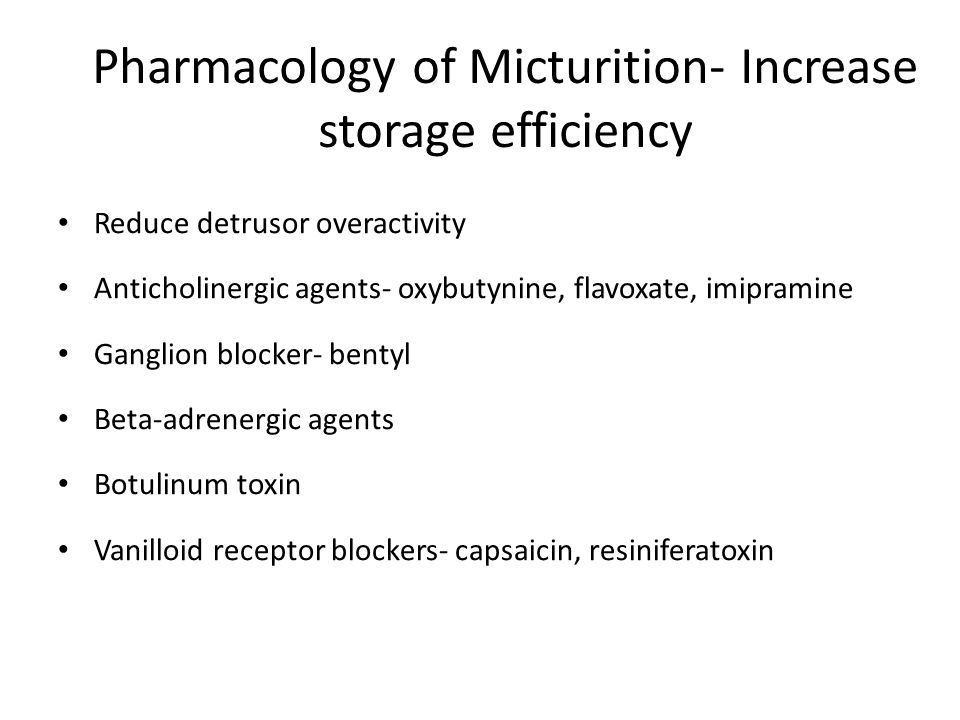 Pharmacology of Micturition- Increase storage efficiency