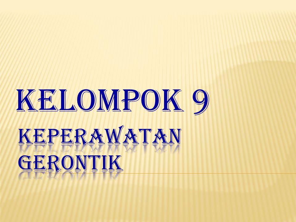 KELOMPOK 9 KEPERAWATAN GERONTIK