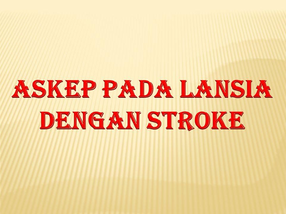 ASKEP PADA LANSIA DENGAN STROKE