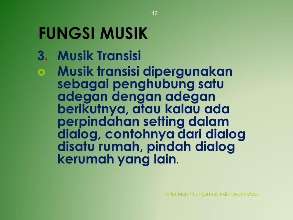 FUNGSI MUSIK 3. Musik Transisi