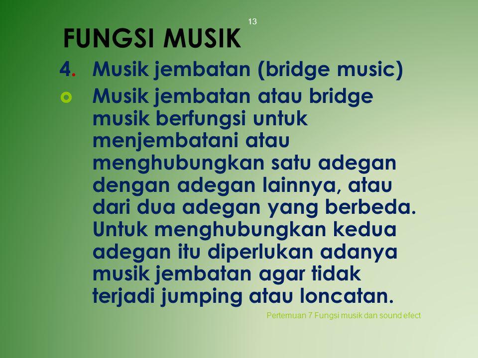 FUNGSI MUSIK 4. Musik jembatan (bridge music)