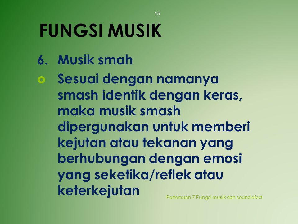 FUNGSI MUSIK 6. Musik smah