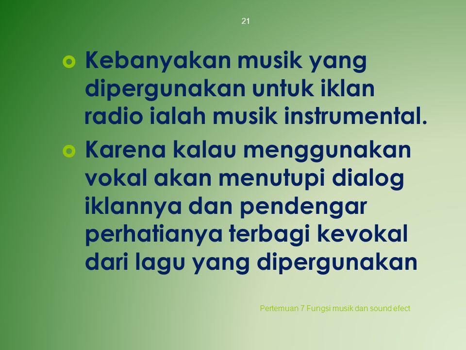 Kebanyakan musik yang dipergunakan untuk iklan radio ialah musik instrumental.
