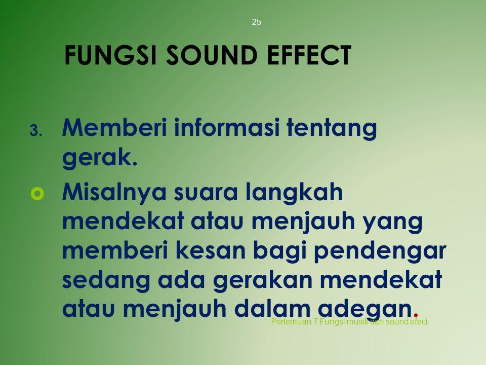 FUNGSI SOUND EFFECT 3. Memberi informasi tentang gerak.