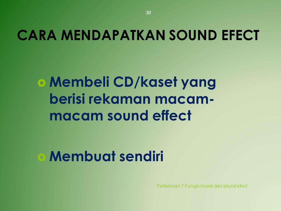 CARA MENDAPATKAN SOUND EFECT
