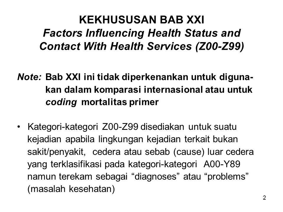 KEKHUSUSAN BAB XXI Factors Influencing Health Status and Contact With Health Services (Z00-Z99)