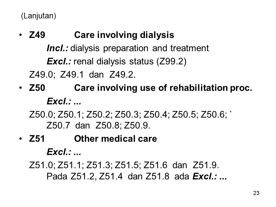 Z49 Care involving dialysis Incl.: dialysis preparation and treatment