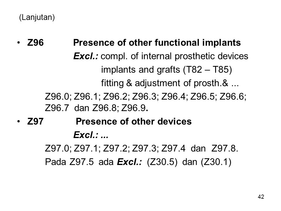 Z96 Presence of other functional implants