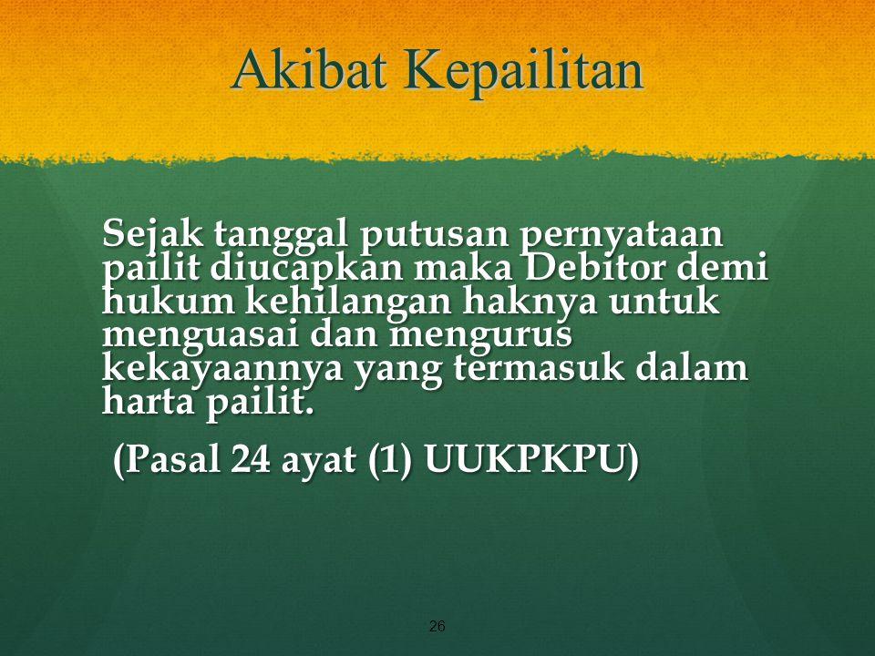 Akibat Kepailitan (Pasal 24 ayat (1) UUKPKPU)