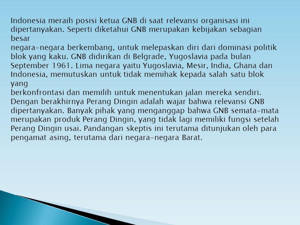 Indonesia meraih posisi ketua GNB di saat relevansi organisasi ini dipertanyakan.