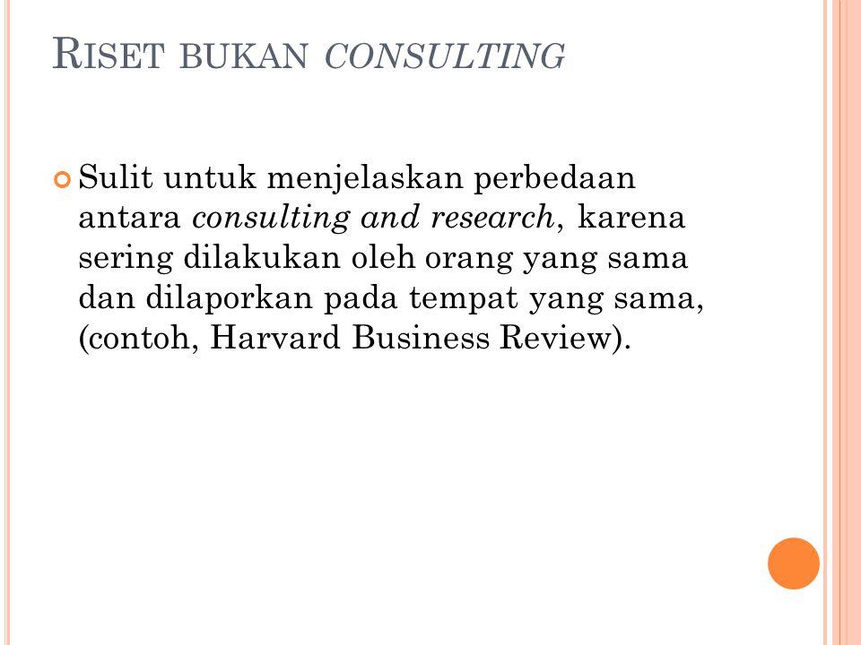 Riset bukan consulting
