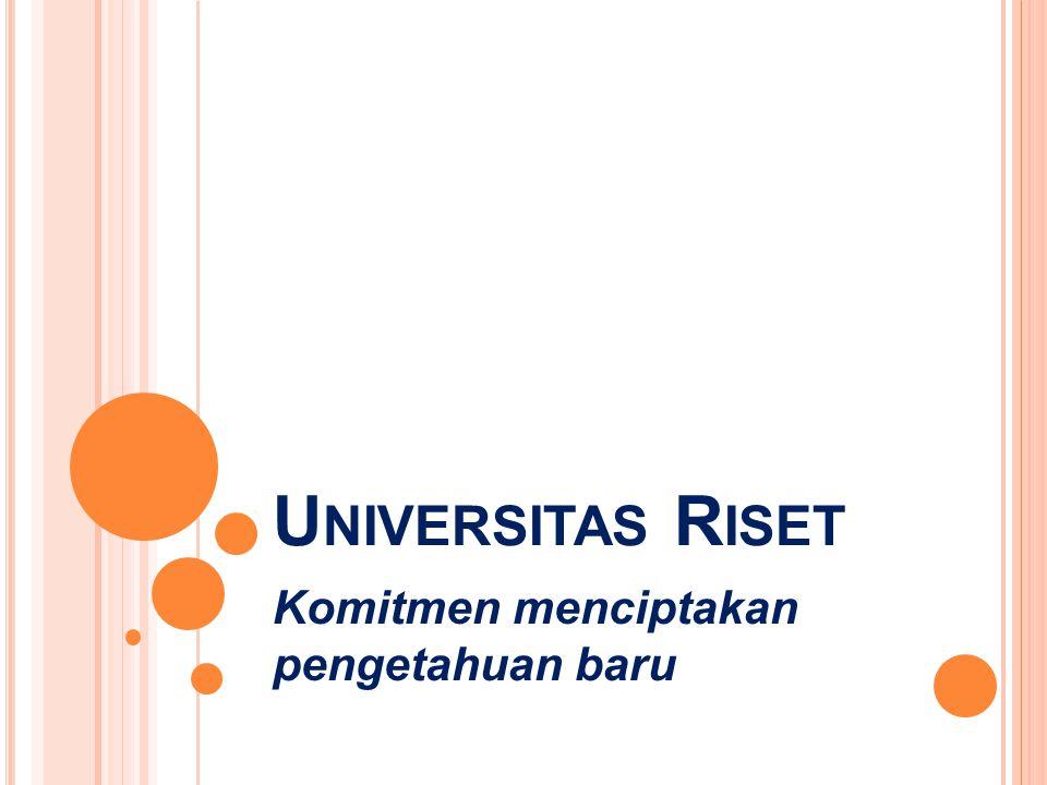 Universitas Riset Komitmen menciptakan pengetahuan baru