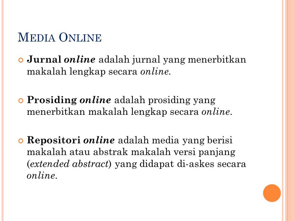 Media Online Jurnal online adalah jurnal yang menerbitkan makalah lengkap secara online.