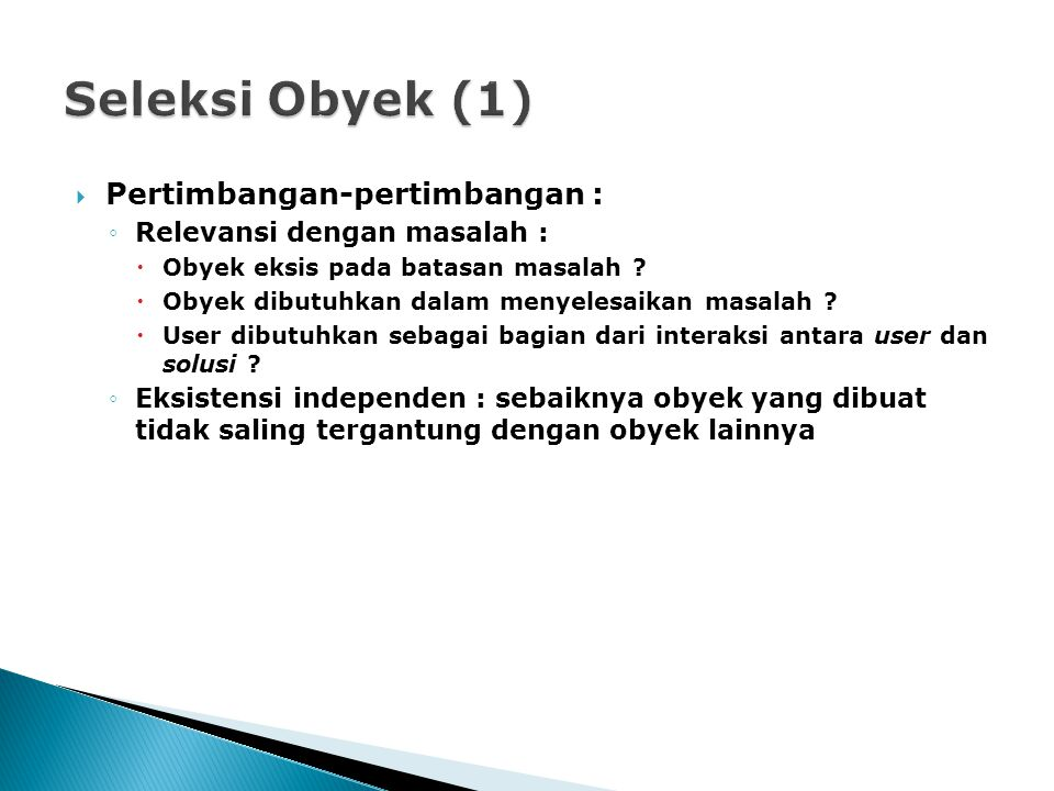 Seleksi Obyek (1) Pertimbangan-pertimbangan :