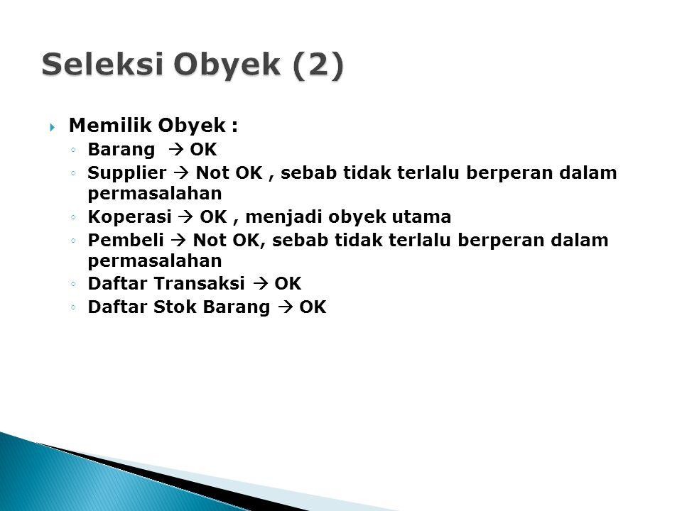 Seleksi Obyek (2) Memilik Obyek : Barang  OK