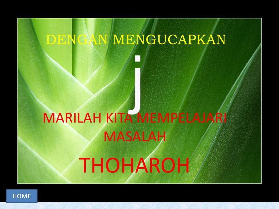 MARILAH KITA MEMPELAJARI MASALAH THOHAROH