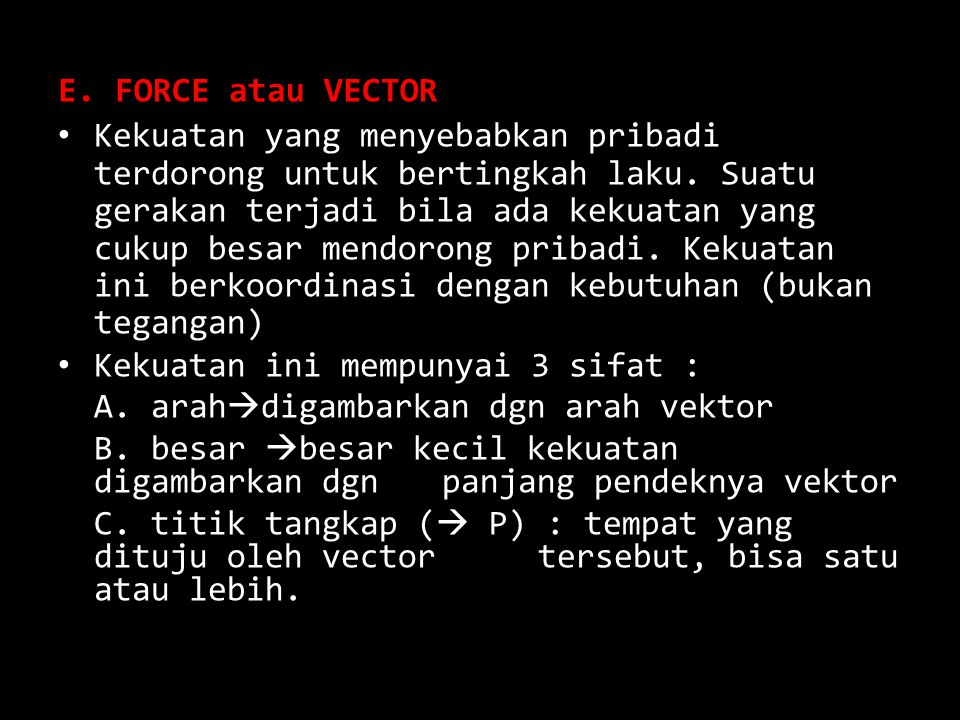 E. FORCE atau VECTOR