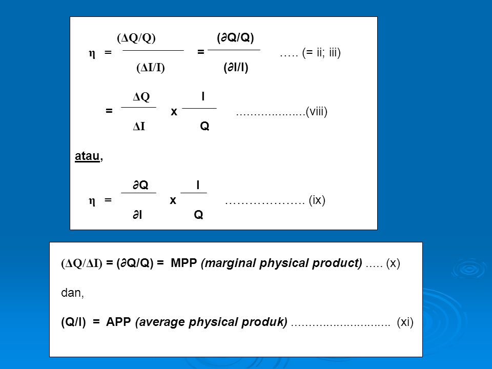(ΔQ/ΔI) = (∂Q/Q) = MPP (marginal physical product) ..... (x) dan,