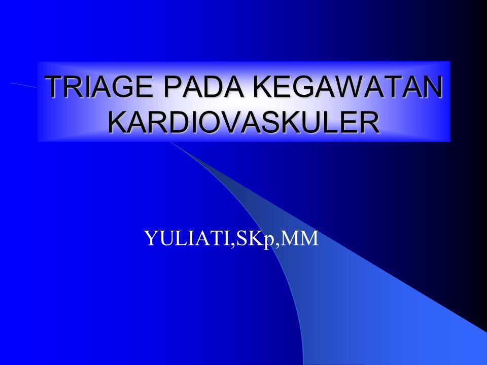 TRIAGE PADA KEGAWATAN KARDIOVASKULER