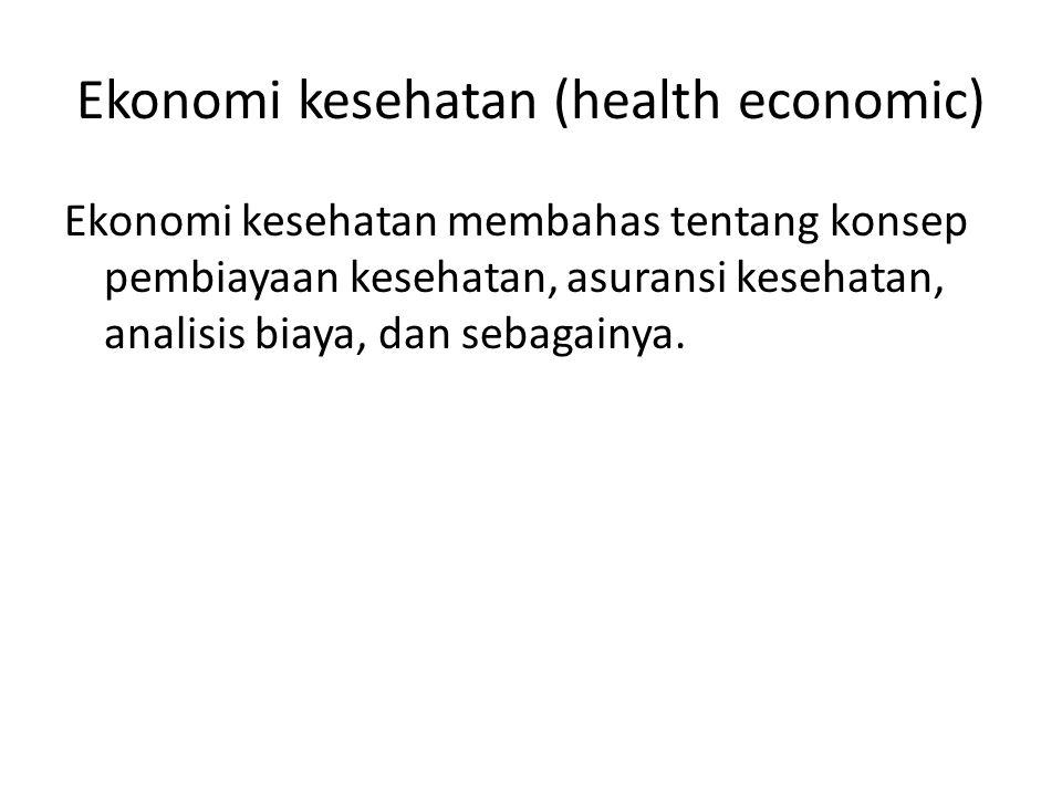 Ekonomi kesehatan (health economic)