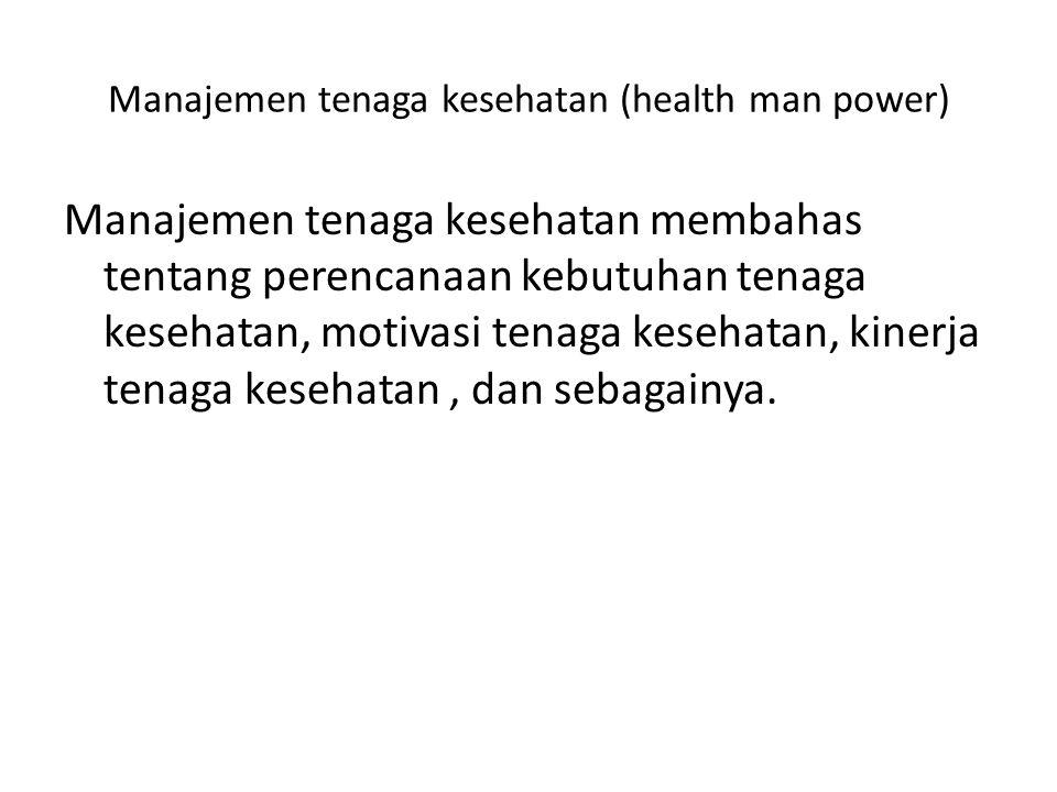 Manajemen tenaga kesehatan (health man power)