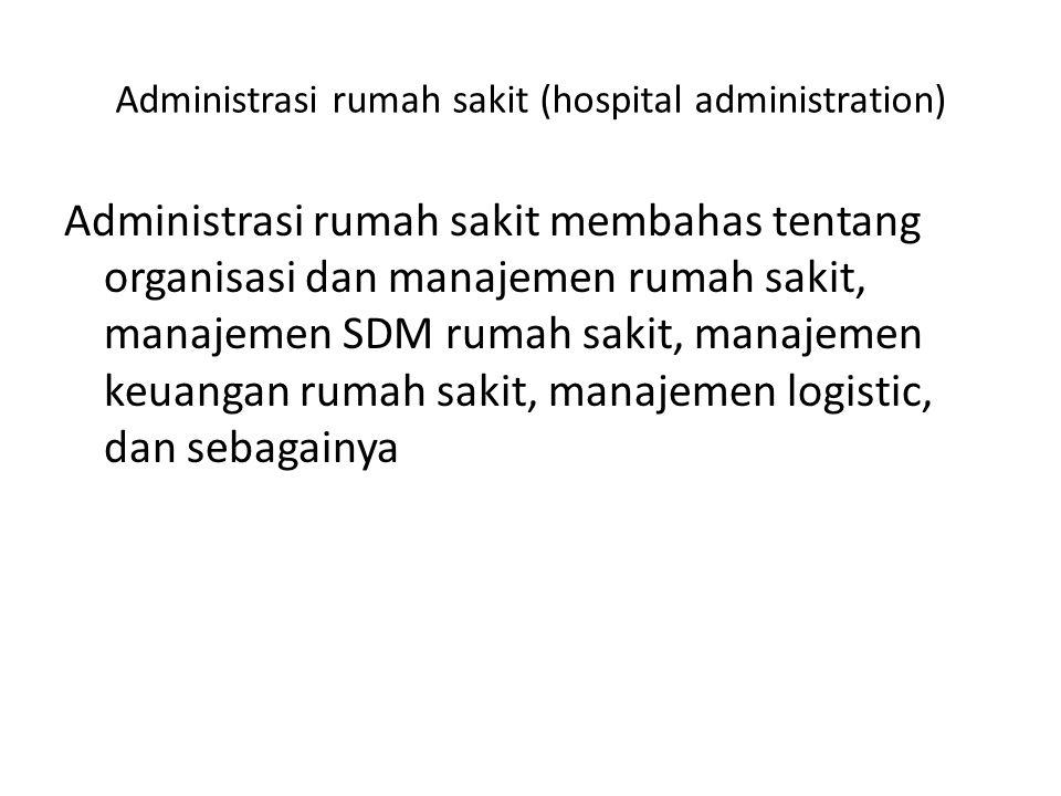 Administrasi rumah sakit (hospital administration)