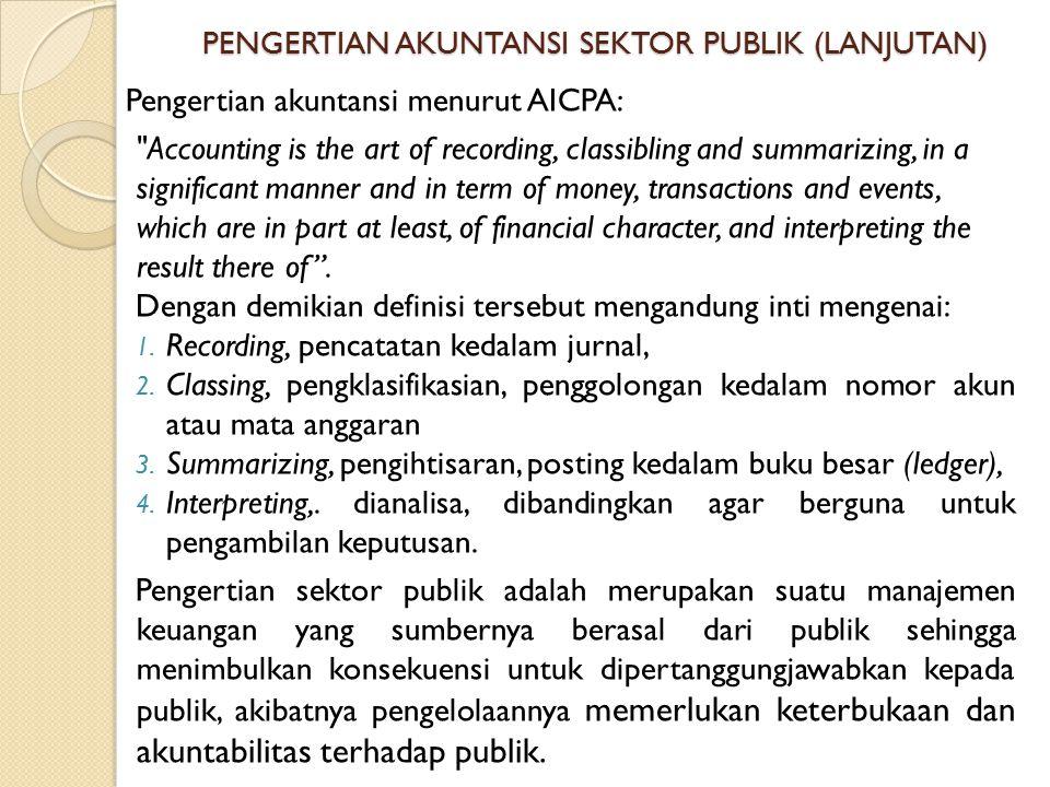 PENGERTIAN AKUNTANSI SEKTOR PUBLIK (LANJUTAN)