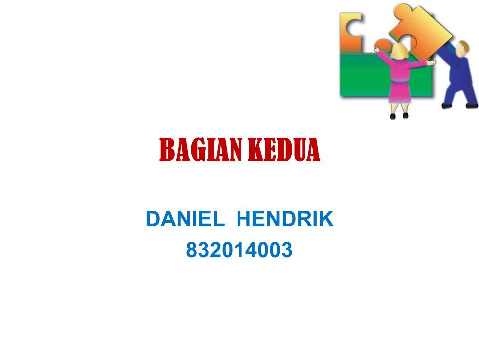 BAGIAN KEDUA DANIEL HENDRIK 832014003
