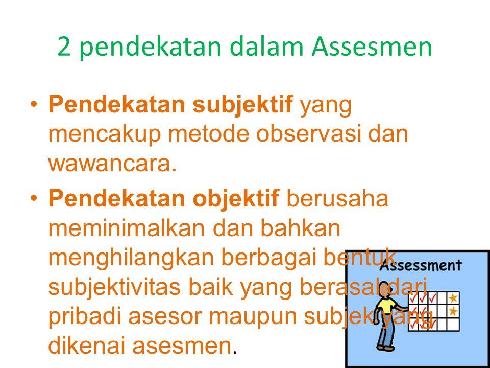 2 pendekatan dalam Assesmen