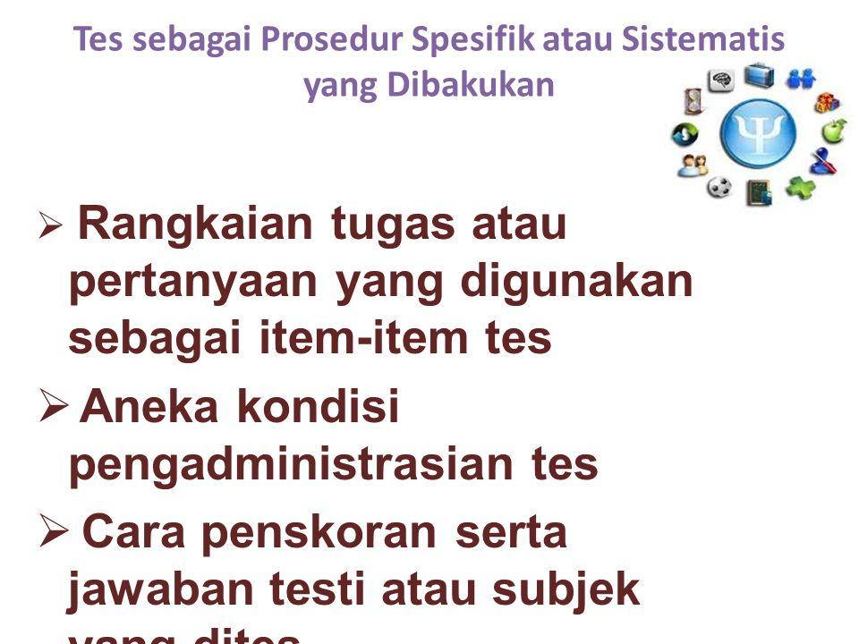 Tes sebagai Prosedur Spesifik atau Sistematis yang Dibakukan