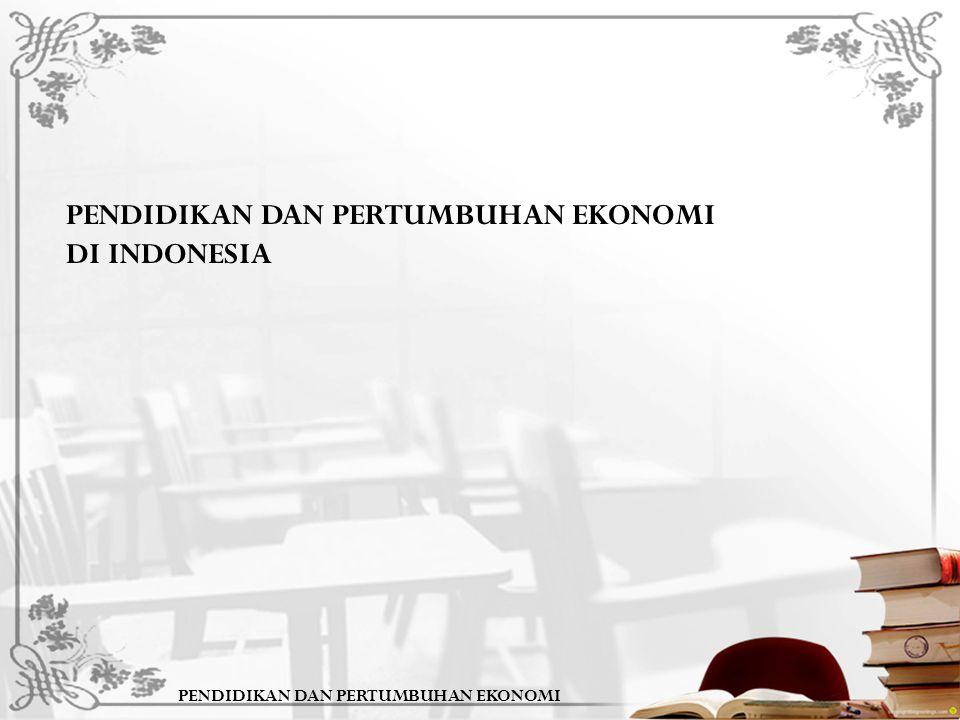 PENDIDIKAN DAN PERTUMBUHAN EKONOMI DI INDONESIA