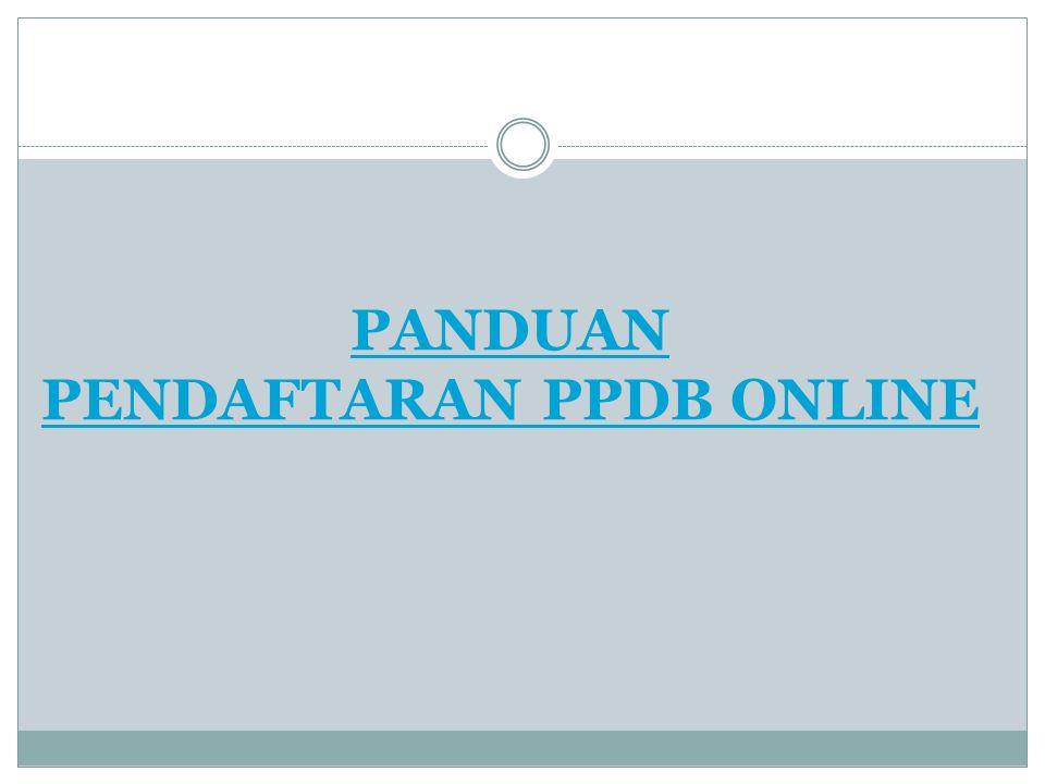 PANDUAN PENDAFTARAN PPDB ONLINE