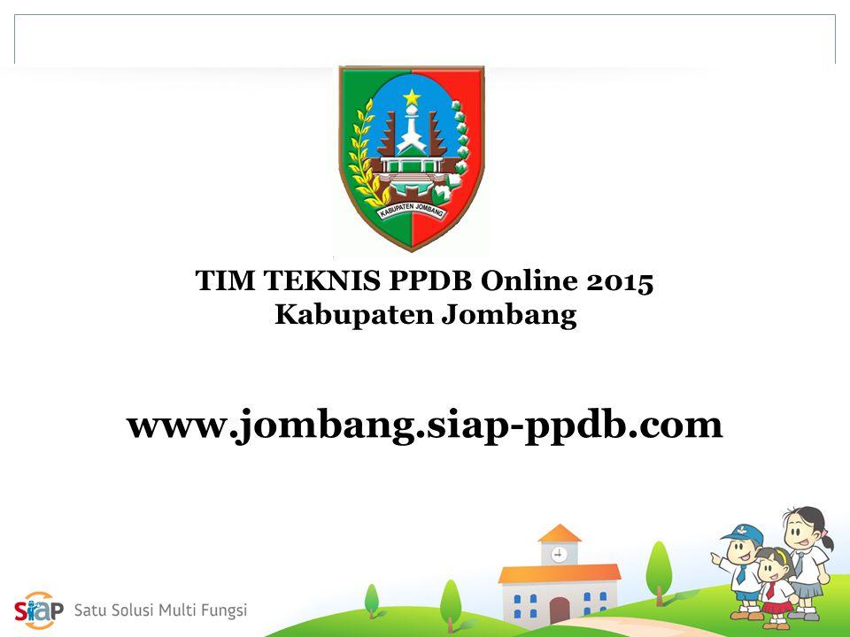 www.jombang.siap-ppdb.com TIM TEKNIS PPDB Online 2015