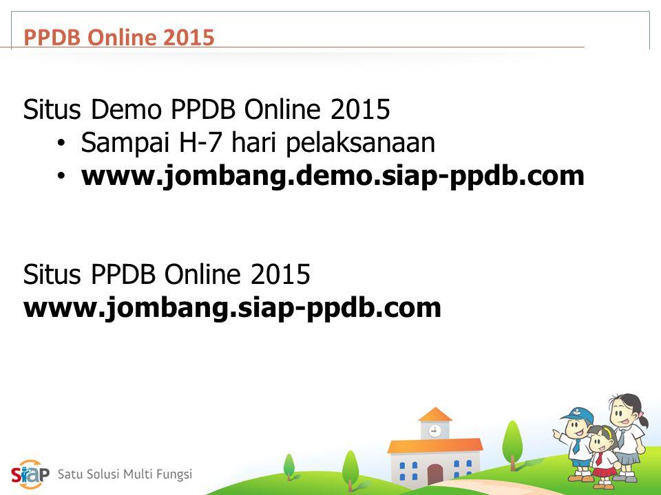 Sampai H-7 hari pelaksanaan www.jombang.demo.siap-ppdb.com