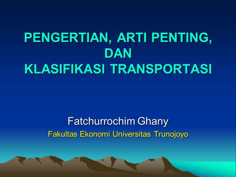 PENGERTIAN, ARTI PENTING, DAN KLASIFIKASI TRANSPORTASI