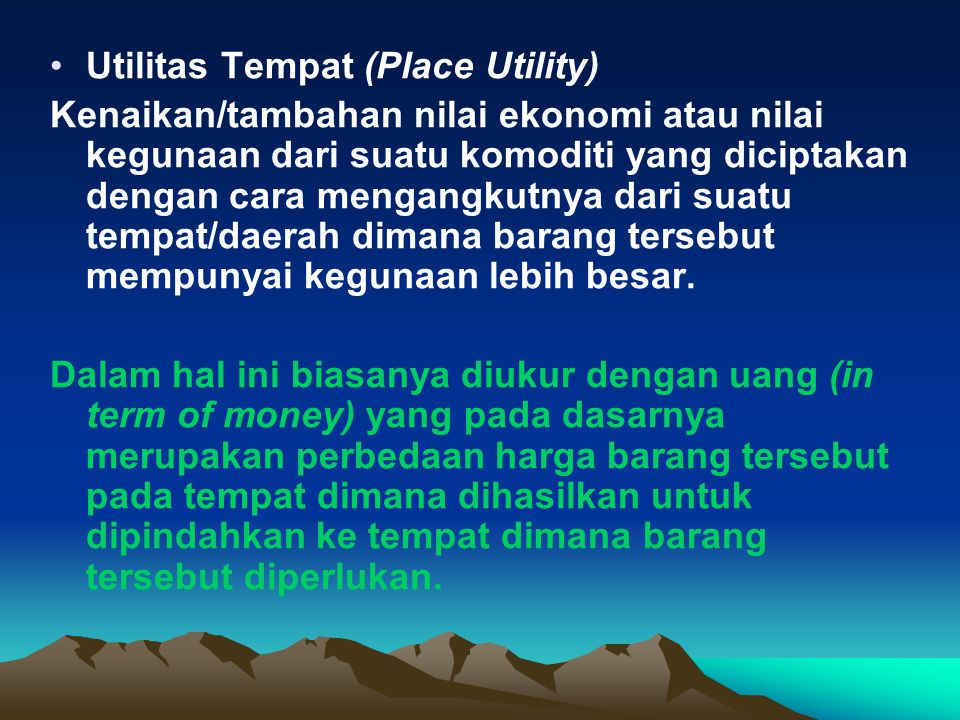 Utilitas Tempat (Place Utility)